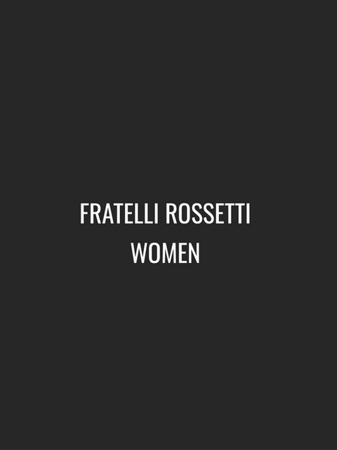 FRATELLI ROSSETTI WOMEN