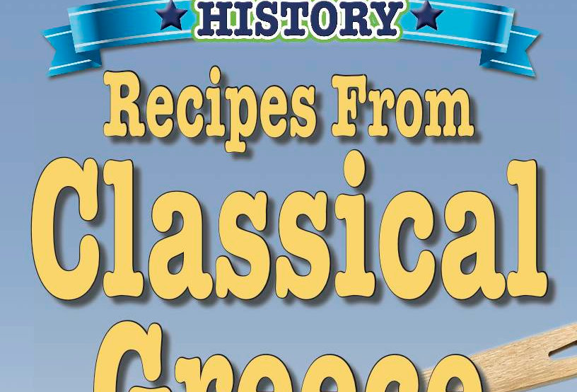 Cooking Up Some World History: Classical Greece Recipes
