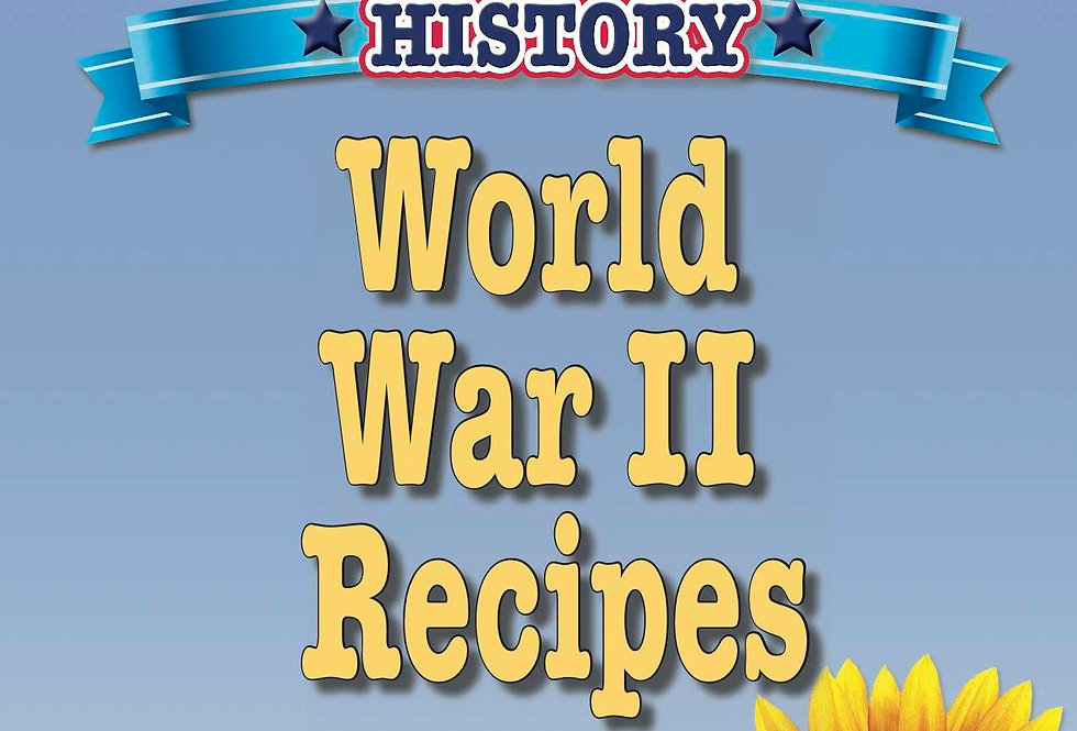Cooking Up Some American History: World War II Recipes