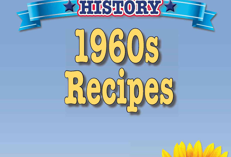 Cooking Up Some American History: 1960s Recipes
