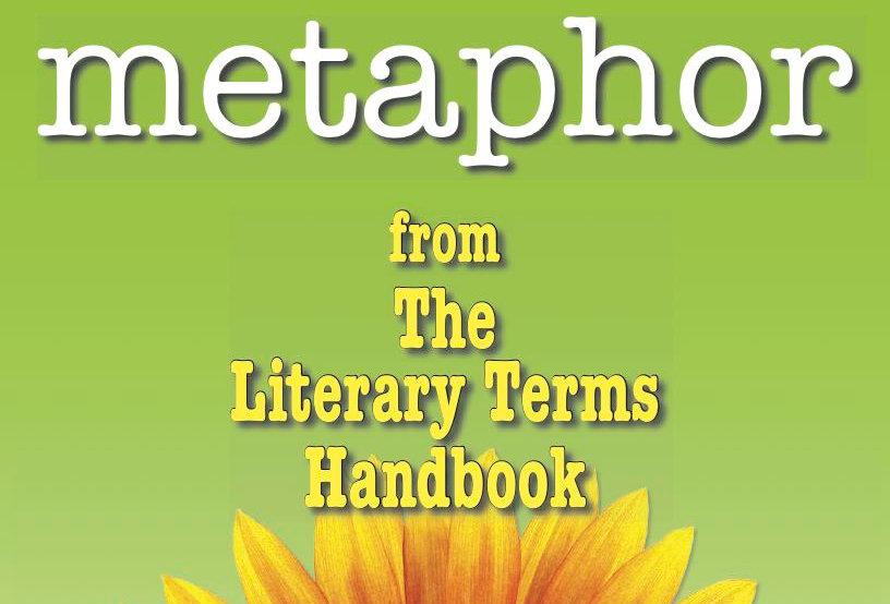 Literary Terms: METAPHOR