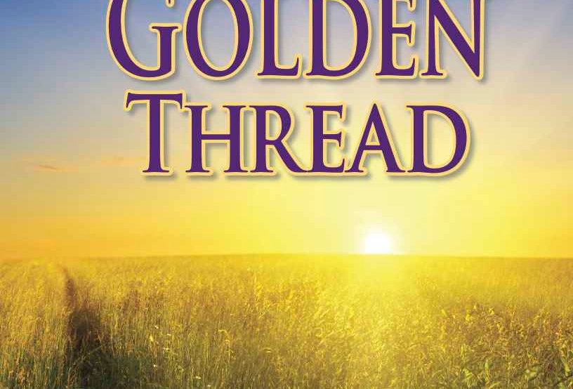 A Golden Thread – 21 Lessons Celebrating the Golden Rule in All Times