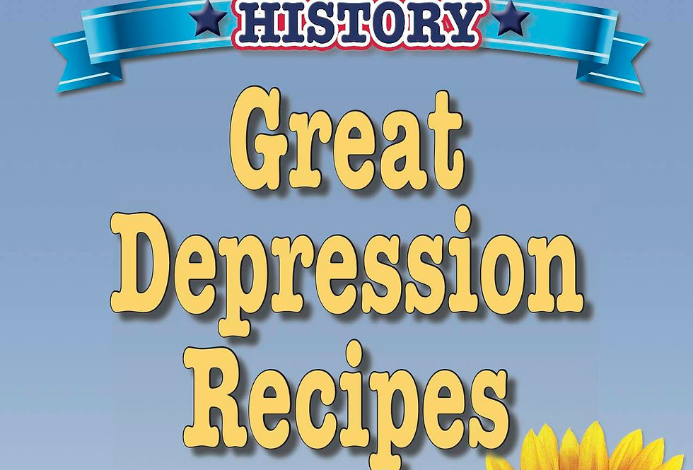 Cooking Up Some American History: Great Depression Recipes