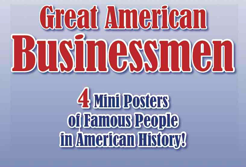 Great American BUSINESSMEN—4 Mini Posters of Famous People in American Hist