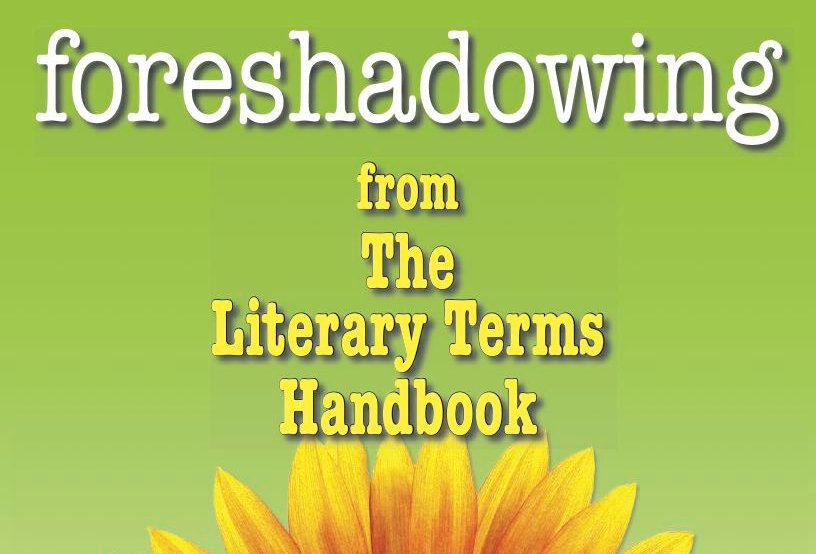 Literary Terms: FORESHADOWING