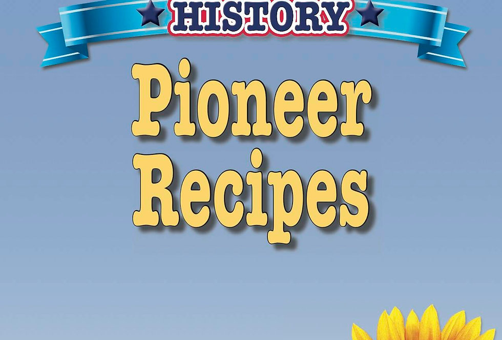 Cooking Up Some American History: Pioneer Recipes