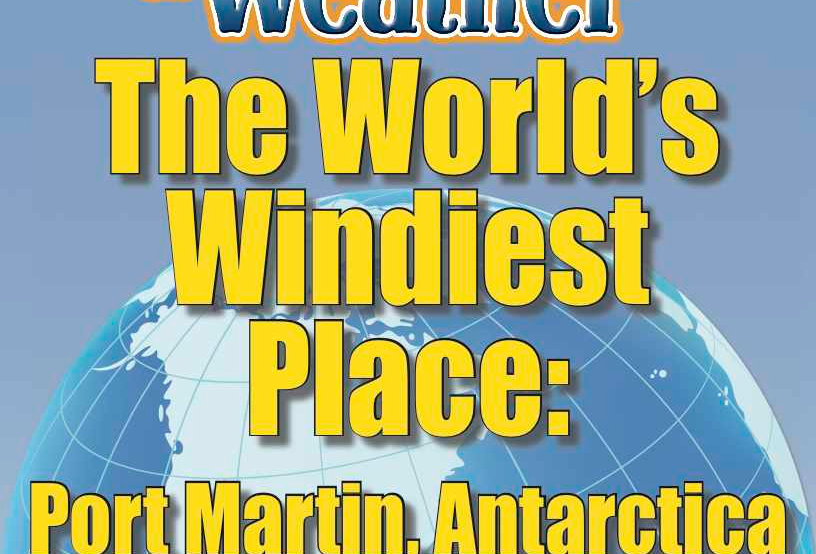 Amazing World Record of Weather: WINDIEST PLACE—Worksheets and Activities