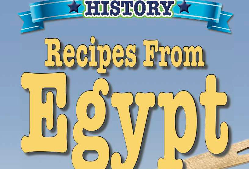 Cooking Up Some World History: Recipes from Egypt