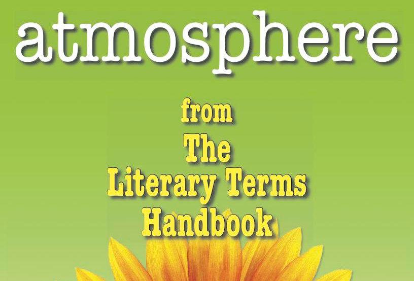 Literary Terms: ATMOSPHERE