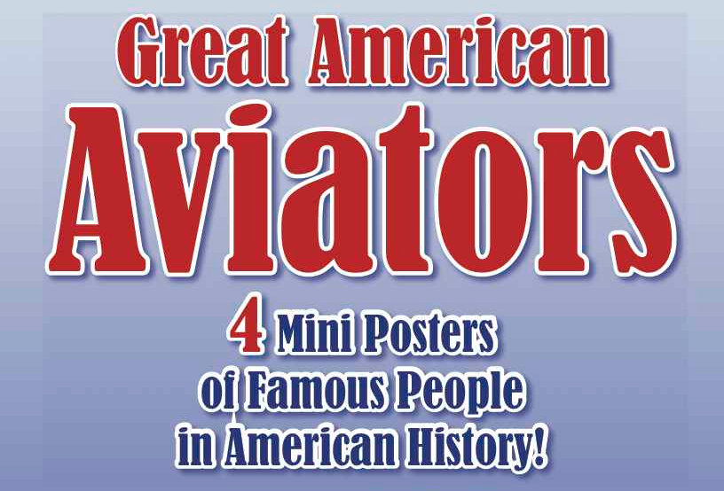 Great American AVIATORS—4 Mini Posters of Famous People in American Hist