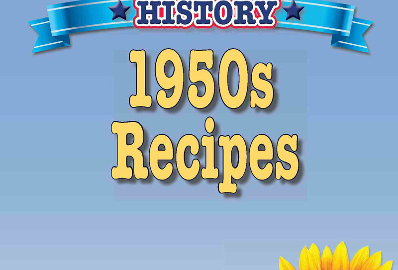 Cooking Up Some American History: 1950s Recipes