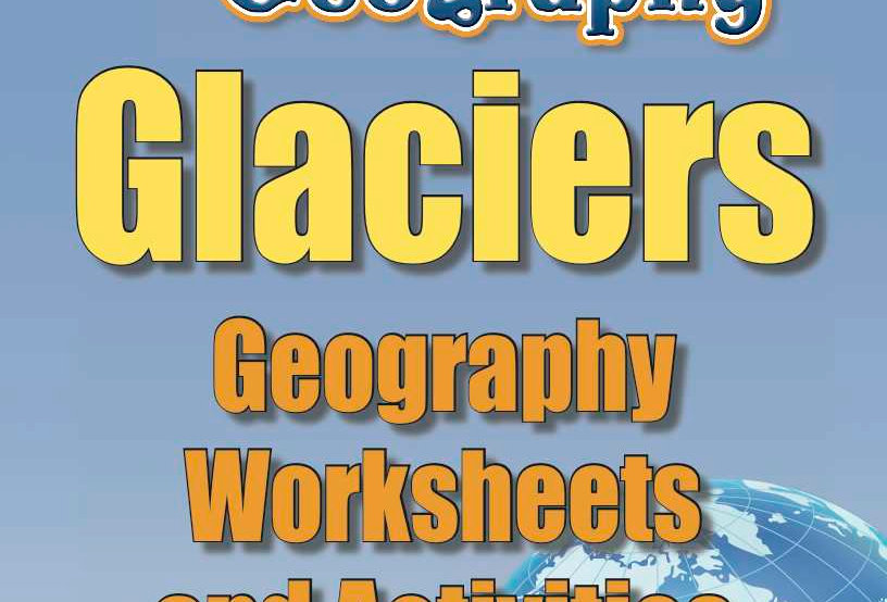 Amazing World Record of Geography: GLACIERS—Worksheets and Activities