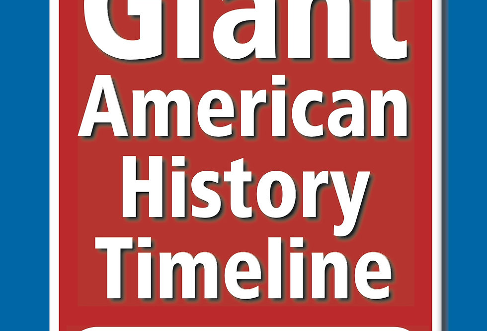 The GIANT American History Timeline Book 1: Pre-Colonization-Reconstruction