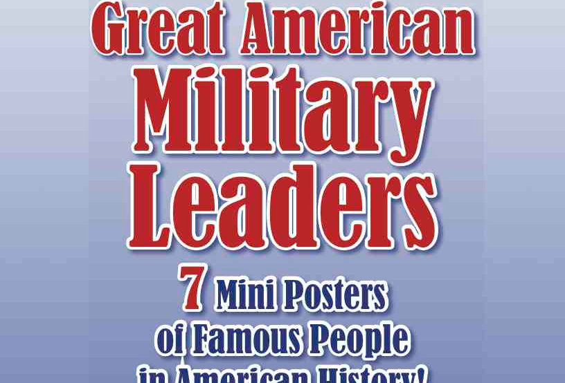 Great American MILITARY LEADERS—7 Mini Posters of Famous People in Ameri