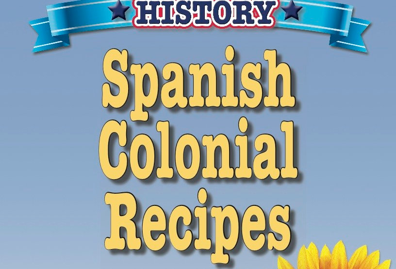 Cooking Up Some American History: Spanish Colonial Recipes