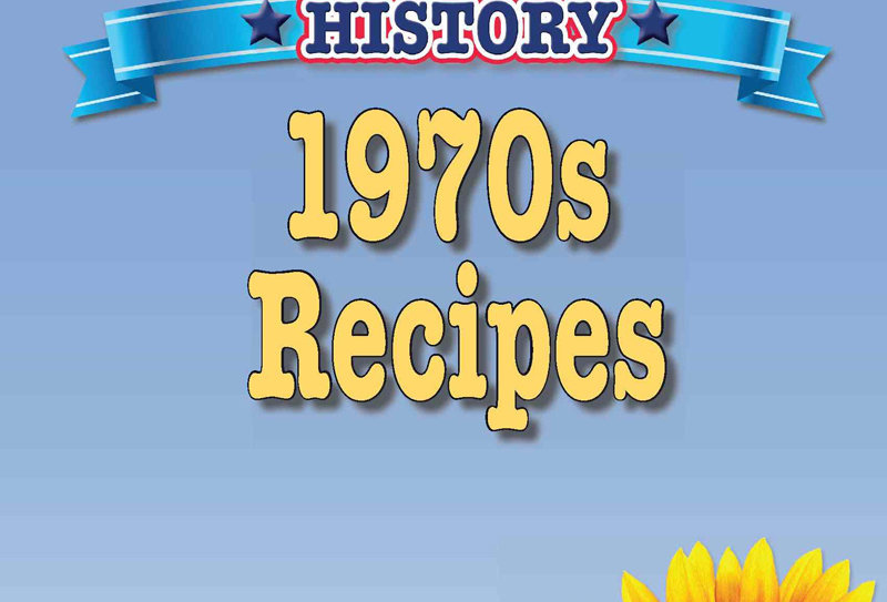 Cooking Up Some American History: 1970s Recipes