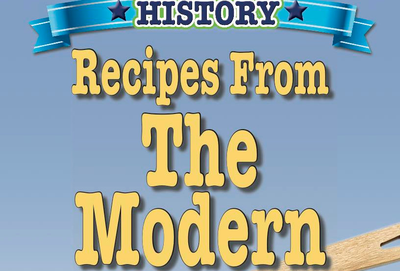 Cooking Up Some World History: Recipes From The Modern World
