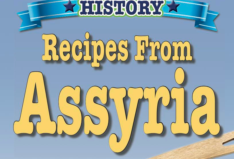 Cooking Up Some World History: Recipes from Assyria
