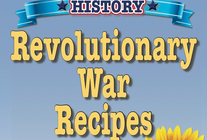 Cooking Up Some American History: Revolutionary War Recipes