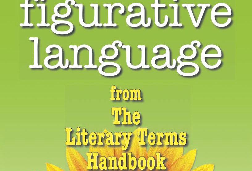 Literary Terms: FIGURATIVE LANGUAGE
