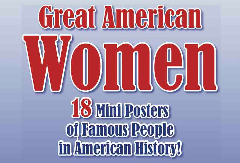 Great American WOMEN—18 Mini Posters of Famous People in Ameri