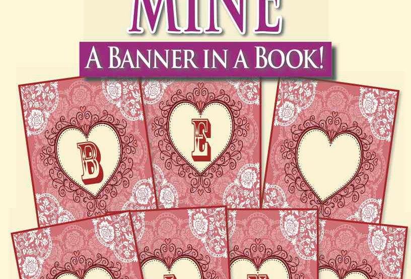 Be Mine—A Banner in a Book!