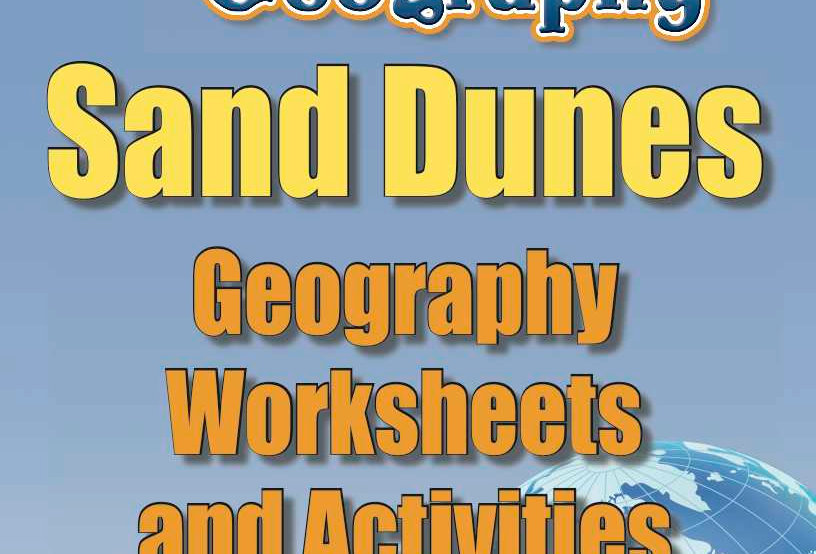 Amazing World Record of Geography: SAND DUNES—Worksheets and Activities