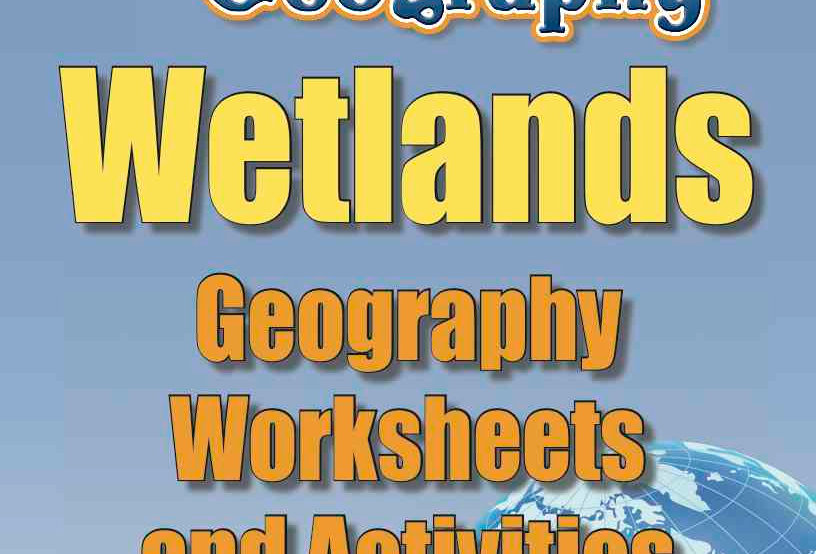 Amazing World Record of Geography: WETLANDS—Worksheets and Activities