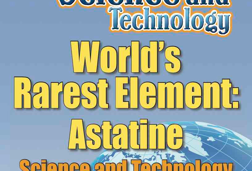 Amazing World Record of Science and Technology: RAREST ELEMENT—Worksheets