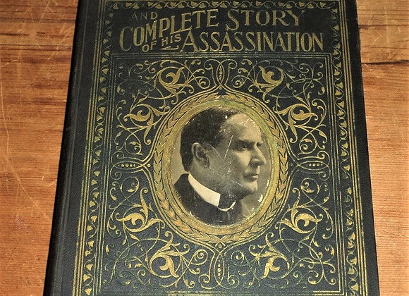 1901 1st Edition of Complete Life of William McKinley Story of His Assassination