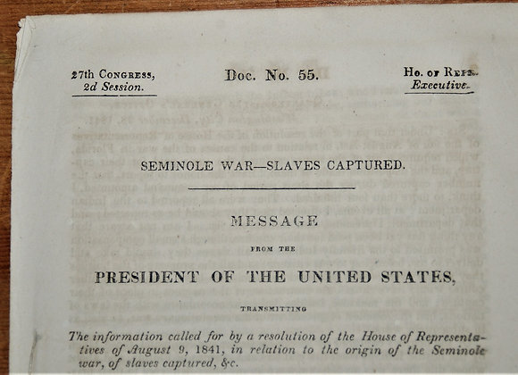 1842 Seminole Indians and Captured Slaves - Congressional Message