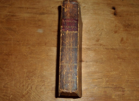 1832  Biography of Andrew Jackson by Philo A. Goodwin, Esq. FIRST Edition