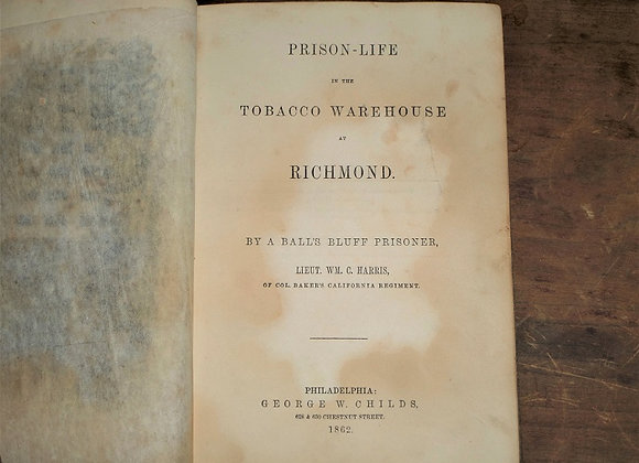1862 Prison-Life in a Tobacco Barn in Richmond, VA