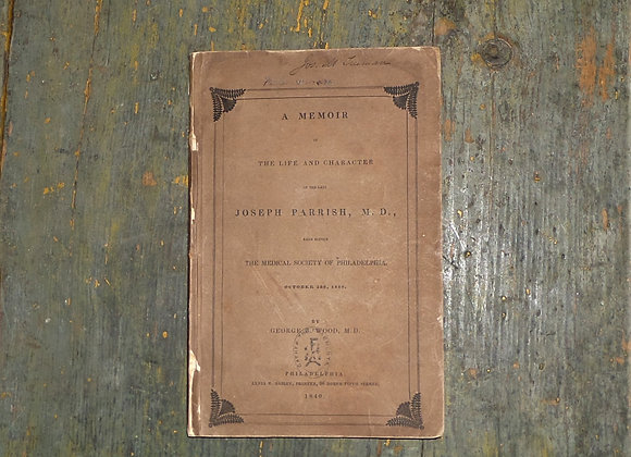 1840 - A Memoir of the Life and Character of the Late Joseph Parrish, M.D. at Me