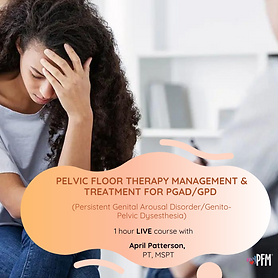 April Patterson Pelvic Floor Therapy Management & Treatment for PGADGPD .png