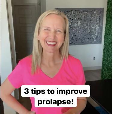 3 Tips to Improve Prolapse