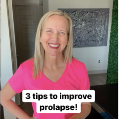3 Tips to Improve Prolapse