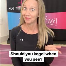 Bladder: Should you kegel when you pee?