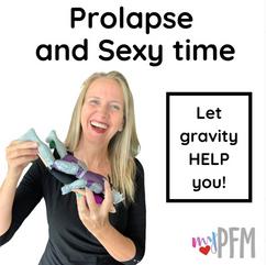 Prolapse & Sexy Time