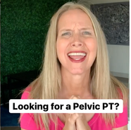 Looking for a Pelvic PT?