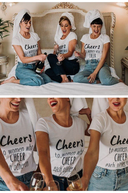 Cheers to women... T-SHIRT