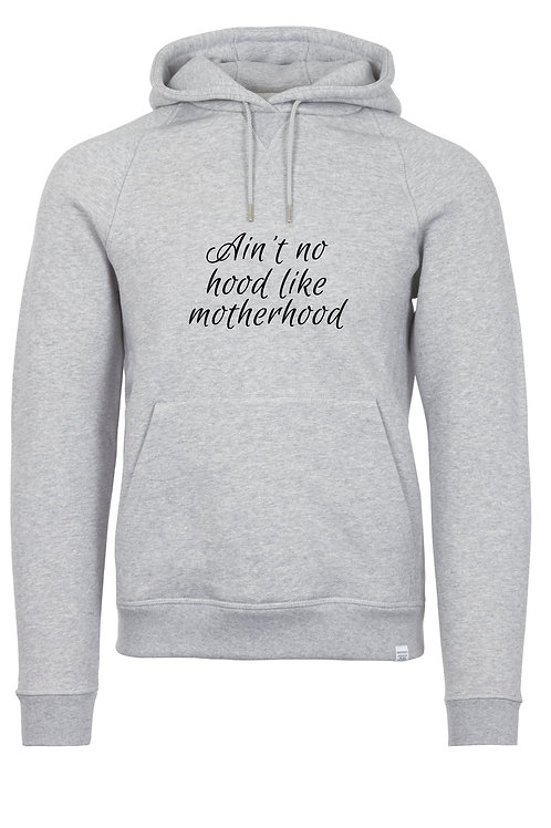 Ain't no hood like motherhood HOODIE