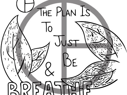 Be and Breathe Print