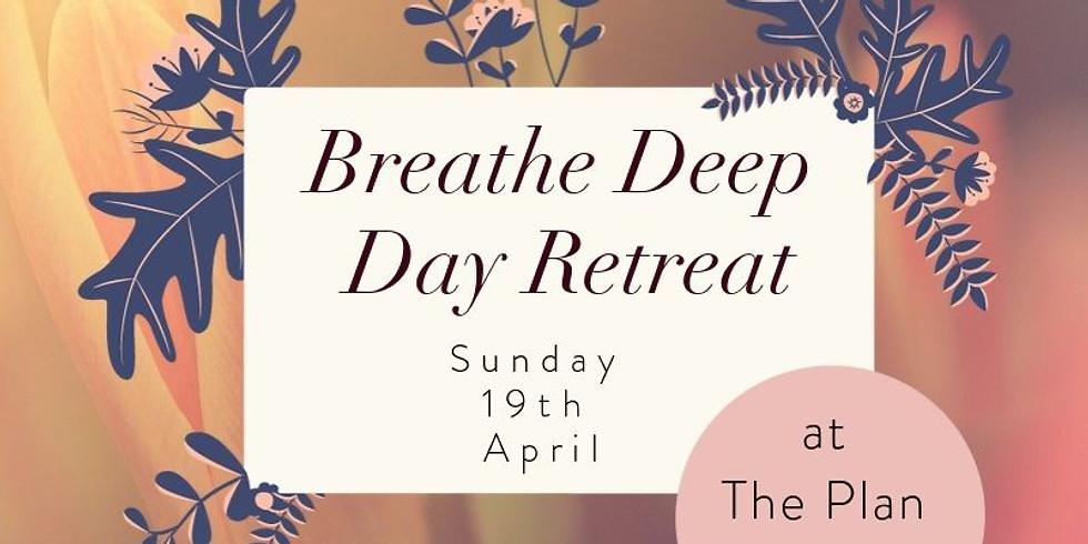Breathe Deep Day Retreat