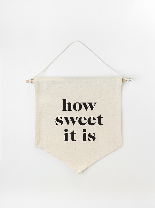 How Sweet It Is Canvas Wall Banner