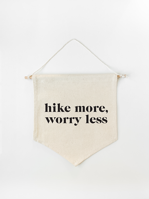 Hike More Worry Less Canvas Wall Banner