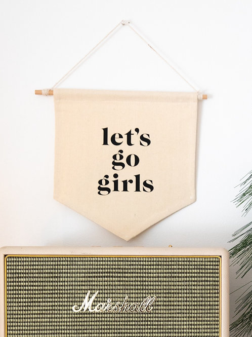 Let's Go Girls Canvas Wall Banner