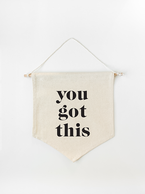 You Got This Canvas Wall Banner