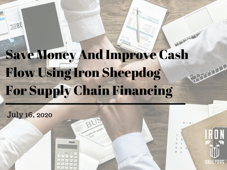 Save Money And Improve Cash Flow Using Iron Sheepdog For Supply Chain Financing