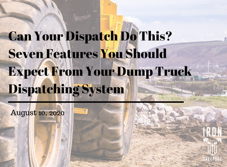 Can Your Dispatch Do This? Seven Features You Should Expect From Your Dump Truck Dispatching System